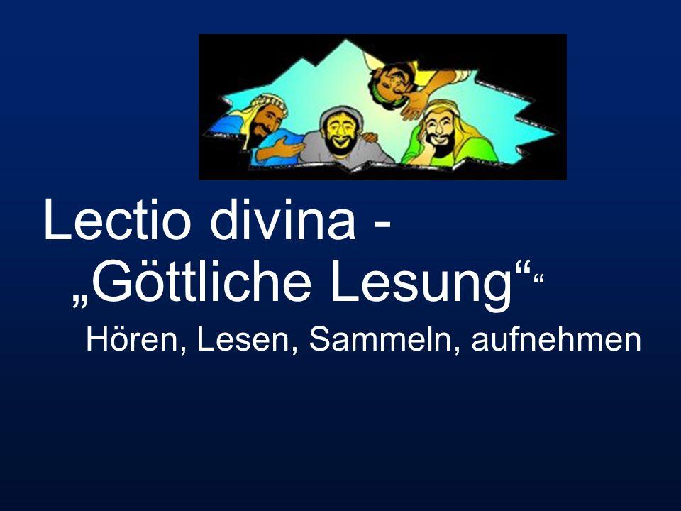 """Lectio divina - """"Göttliche Lesung Hören, Lesen, Sammeln, aufnehmen"""