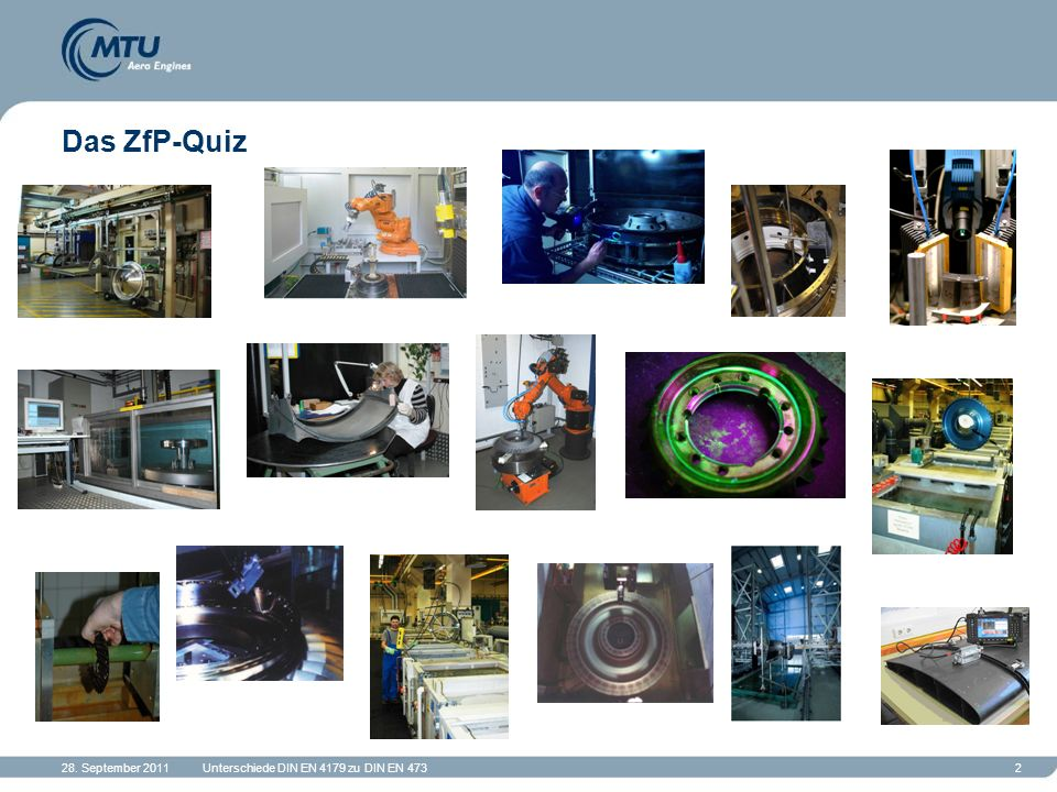Das ZfP-Quiz 28. September 2011 Unterschiede DIN EN 4179 zu DIN EN 473