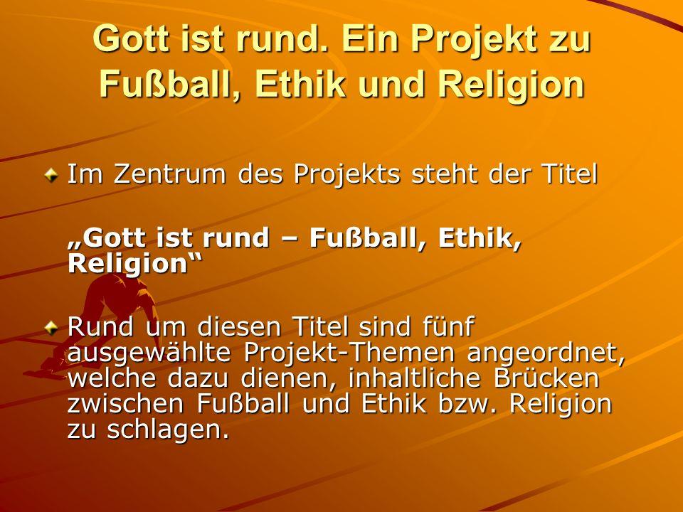 Gott ist rund. Ein Projekt zu Fußball, Ethik und Religion