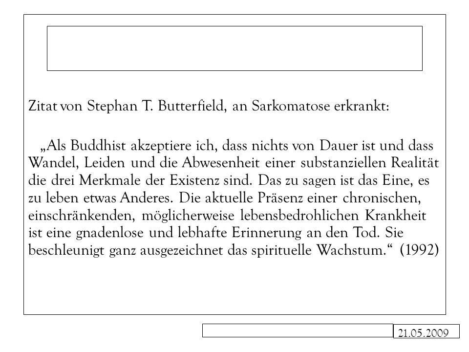 Zitat von Stephan T. Butterfield, an Sarkomatose erkrankt: