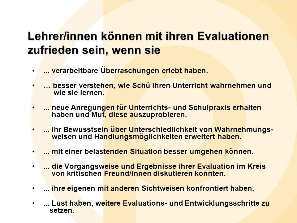 Lehrer/innen können mit ihren Evaluationen zufrieden sein, wenn sie