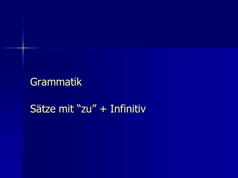 Sätze mit zu + Infinitiv