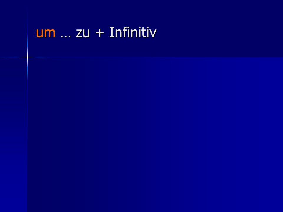 um … zu + Infinitiv