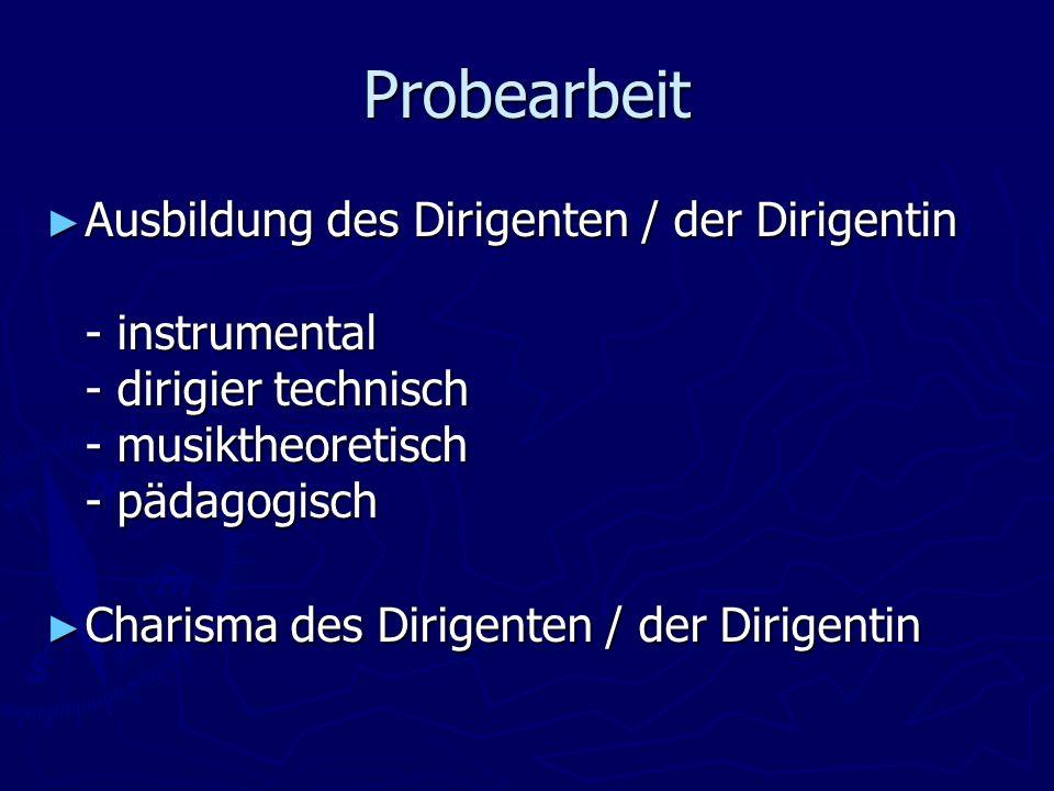 Probearbeit Ausbildung des Dirigenten / der Dirigentin - instrumental - dirigier technisch - musiktheoretisch - pädagogisch.