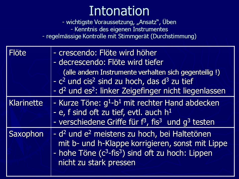 """Intonation - wichtigste Voraussetzung, """"Ansatz , Üben - Kenntnis des eigenen Instrumentes - regelmässige Kontrolle mit Stimmgerät (Durchstimmung)"""
