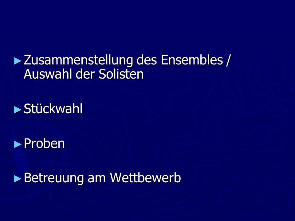 Zusammenstellung des Ensembles / Auswahl der Solisten