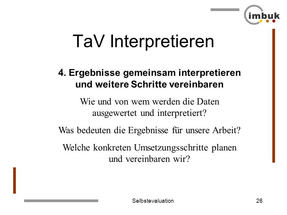 TaV Interpretieren 4. Ergebnisse gemeinsam interpretieren und weitere Schritte vereinbaren.