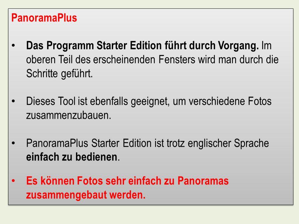 PanoramaPlus Das Programm Starter Edition führt durch Vorgang. Im oberen Teil des erscheinenden Fensters wird man durch die Schritte geführt.