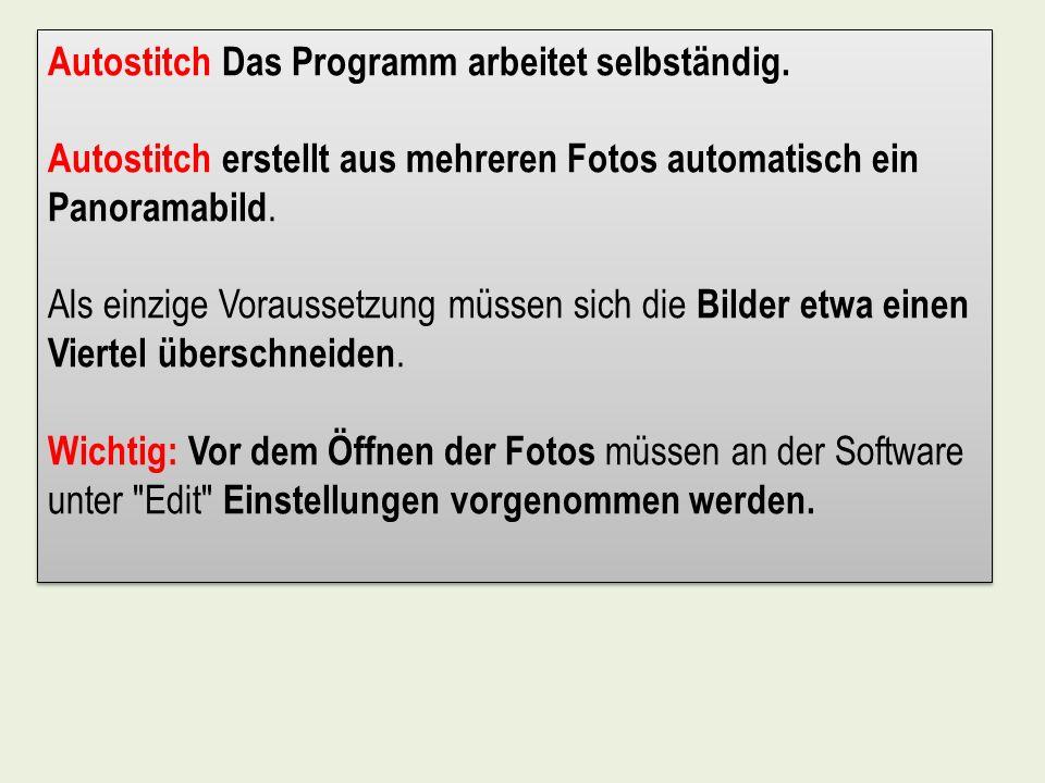 Autostitch Das Programm arbeitet selbständig.