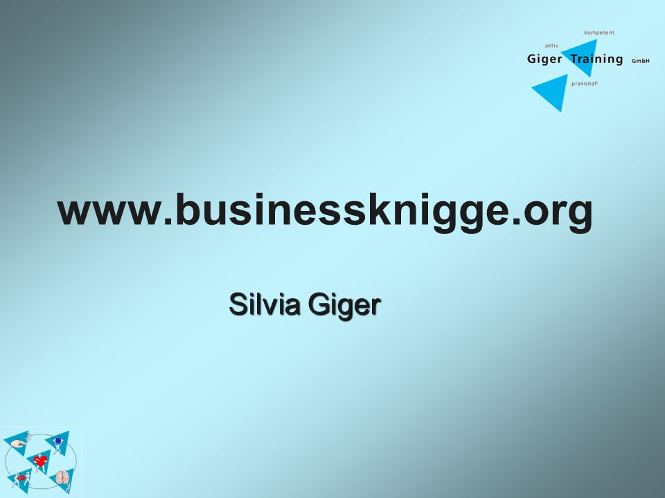 www.businessknigge.org Silvia Giger