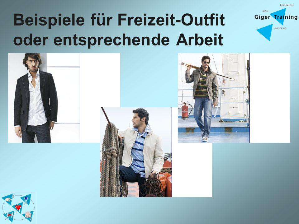 Beispiele für Freizeit-Outfit oder entsprechende Arbeit