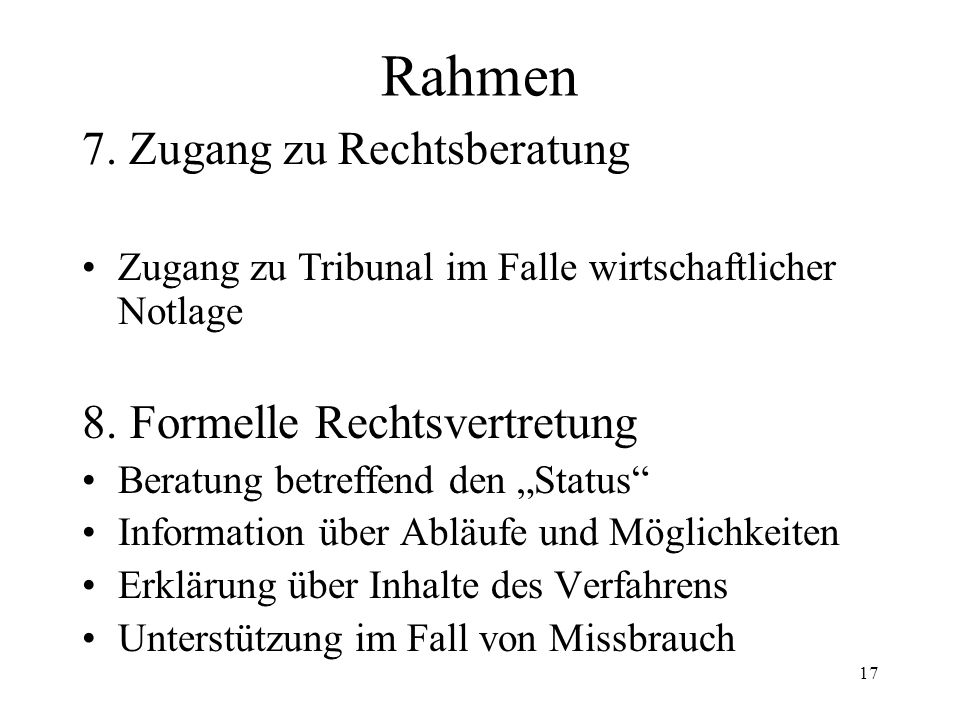 Rahmen 8. Formelle Rechtsvertretung 7. Zugang zu Rechtsberatung