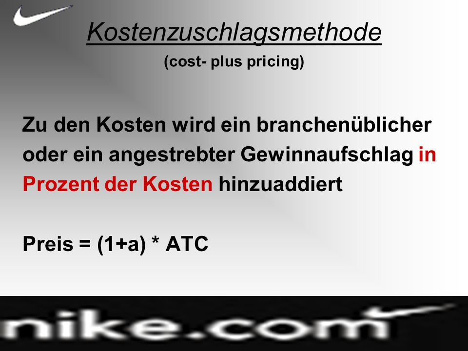Kostenzuschlagsmethode (cost- plus pricing)