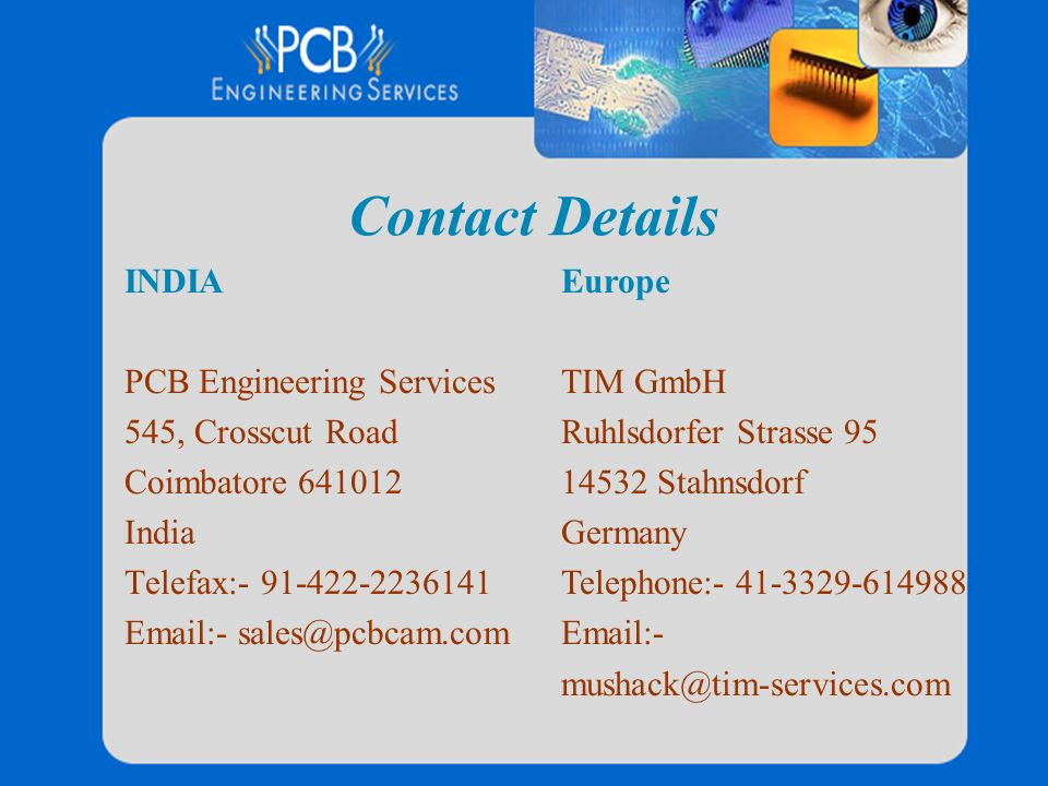 Contact Details INDIA PCB Engineering Services 545, Crosscut Road