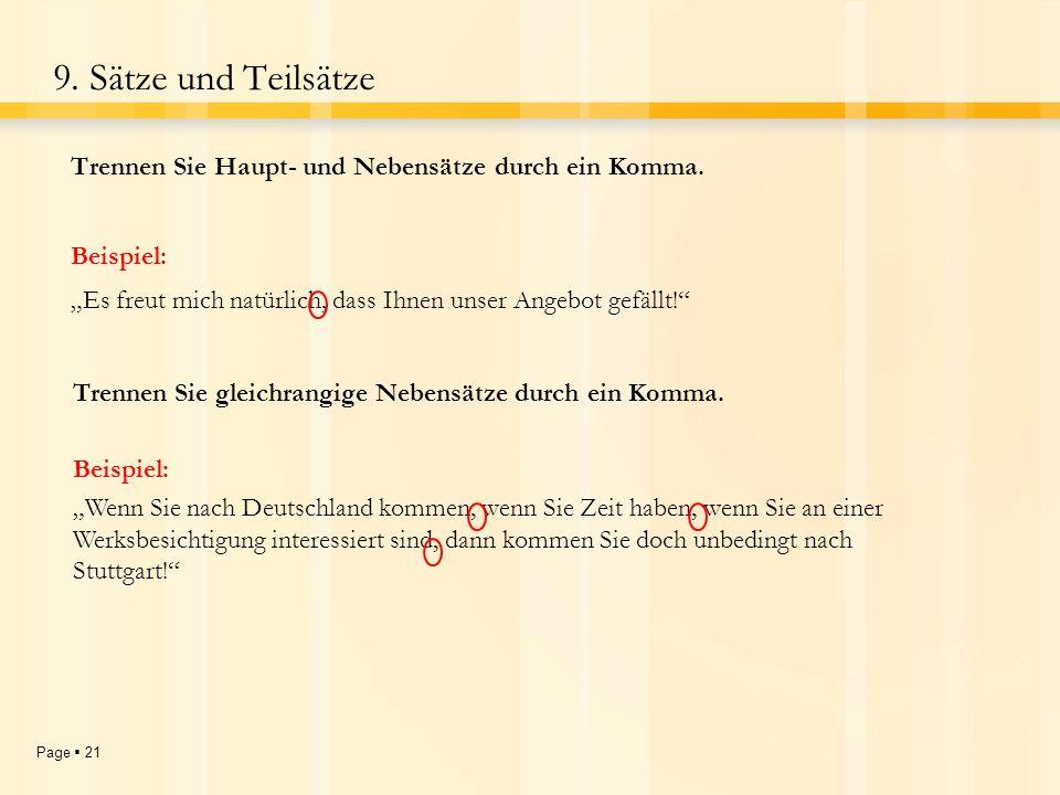 """9. Sätze und Teilsätze Trennen Sie Haupt- und Nebensätze durch ein Komma. Beispiel: """"Es freut mich natürlich, dass Ihnen unser Angebot gefällt!"""