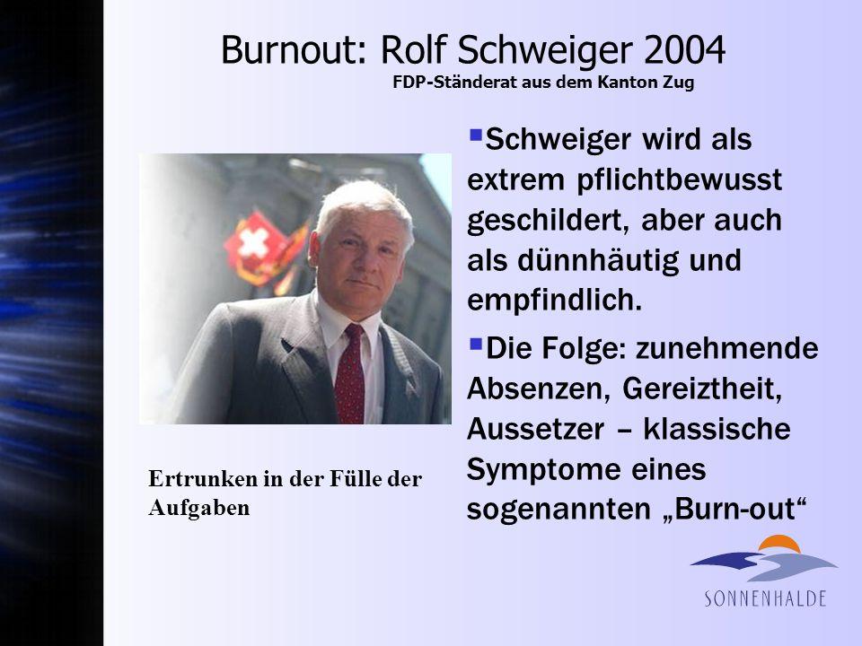 Burnout: Rolf Schweiger 2004 FDP-Ständerat aus dem Kanton Zug