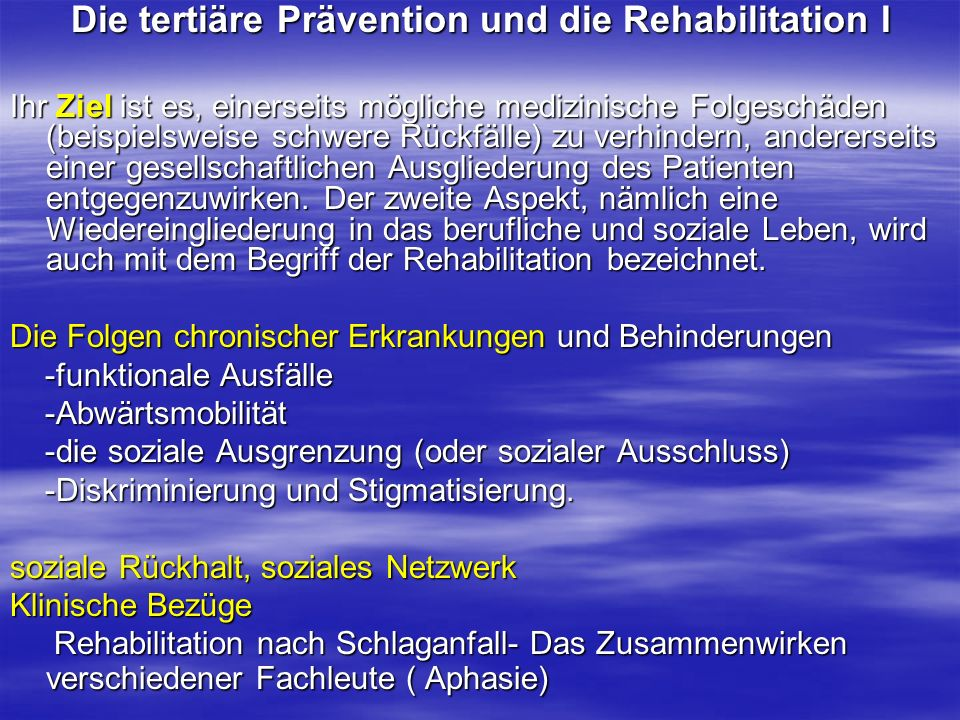 Die tertiäre Prävention und die Rehabilitation I