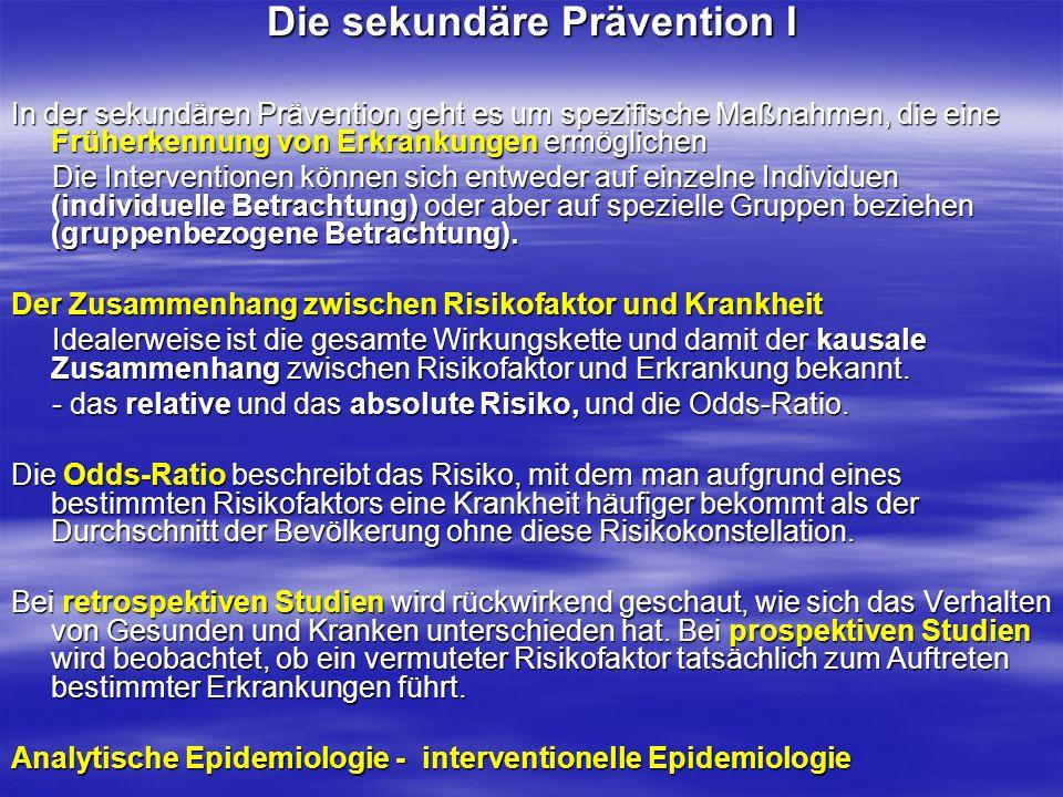 Die sekundäre Prävention I