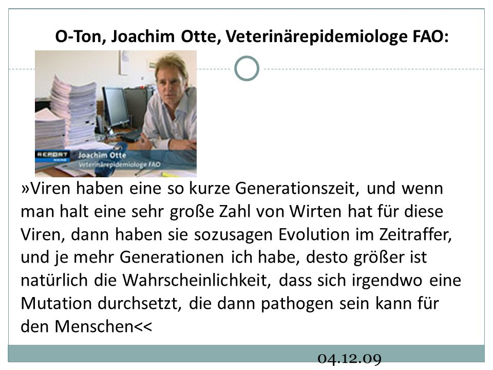 O-Ton, Joachim Otte, Veterinärepidemiologe FAO:
