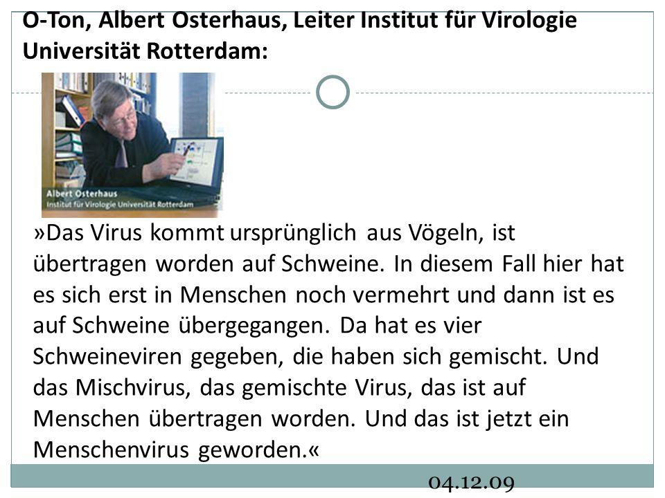 O-Ton, Albert Osterhaus, Leiter Institut für Virologie Universität Rotterdam: