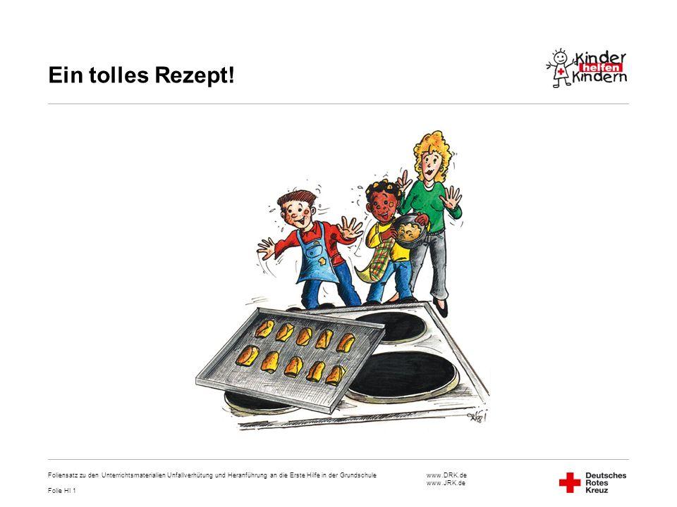 Ein tolles Rezept! Foliensatz zu den Unterrichtsmaterialien Unfallverhütung und Heranführung an die Erste Hilfe in der Grundschule.