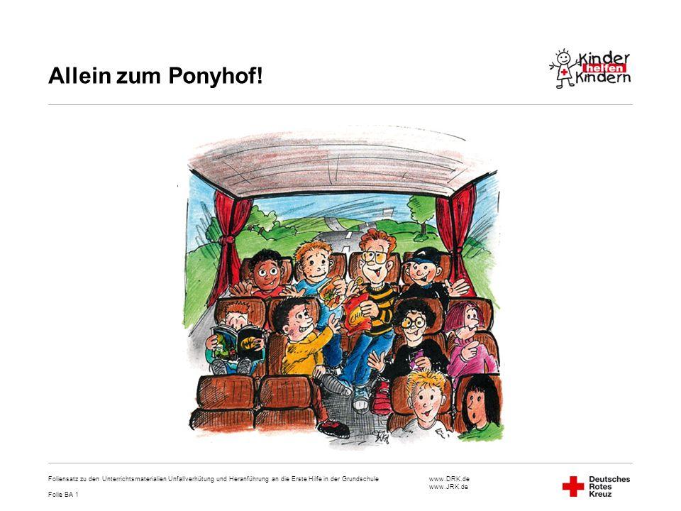 Allein zum Ponyhof! Foliensatz zu den Unterrichtsmaterialien Unfallverhütung und Heranführung an die Erste Hilfe in der Grundschule.