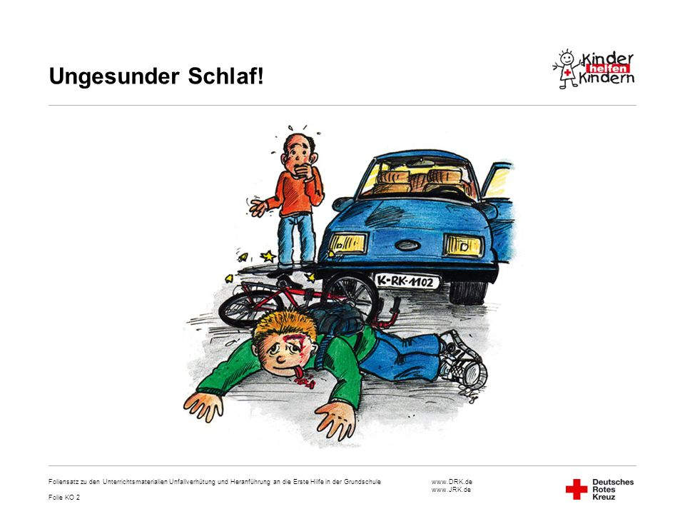 Ungesunder Schlaf! Foliensatz zu den Unterrichtsmaterialien Unfallverhütung und Heranführung an die Erste Hilfe in der Grundschule.