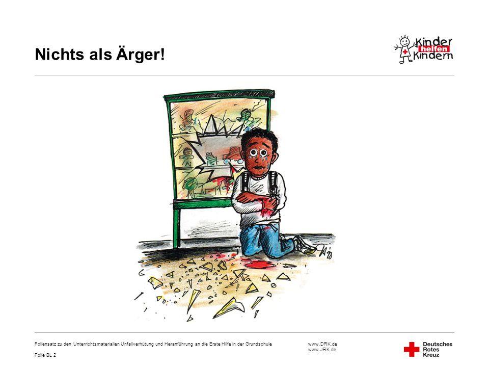 Nichts als Ärger! Foliensatz zu den Unterrichtsmaterialien Unfallverhütung und Heranführung an die Erste Hilfe in der Grundschule.