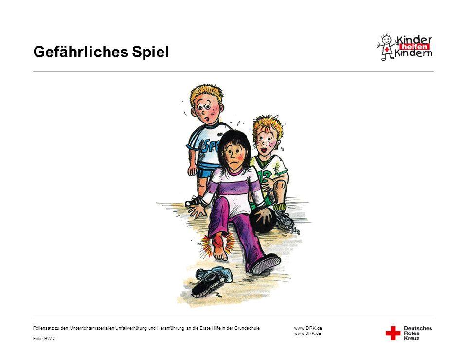 Gefährliches Spiel Foliensatz zu den Unterrichtsmaterialien Unfallverhütung und Heranführung an die Erste Hilfe in der Grundschule.