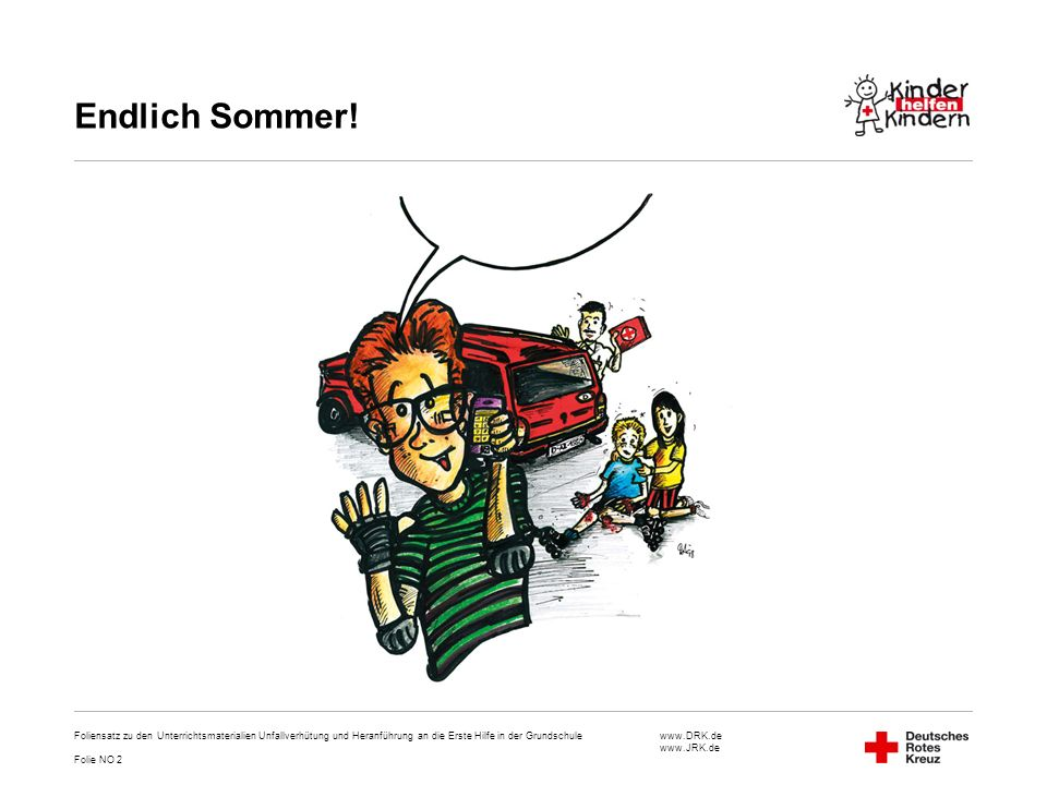 Endlich Sommer! Foliensatz zu den Unterrichtsmaterialien Unfallverhütung und Heranführung an die Erste Hilfe in der Grundschule.
