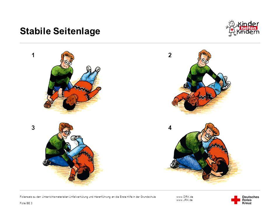 Stabile Seitenlage 1. 2. 3. 4. Foliensatz zu den Unterrichtsmaterialien Unfallverhütung und Heranführung an die Erste Hilfe in der Grundschule.