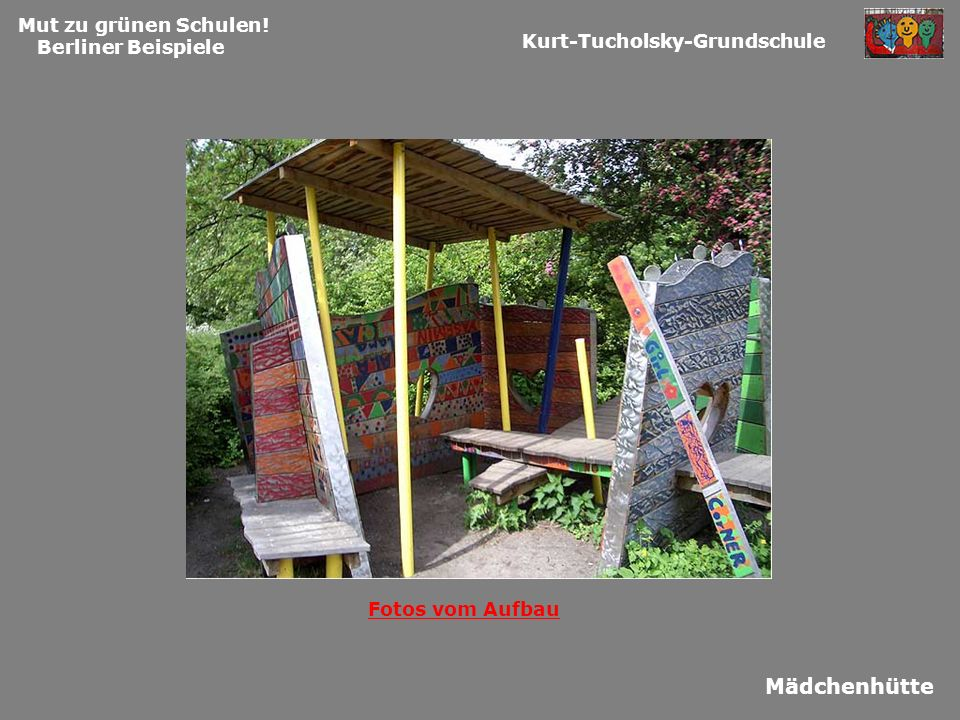 Mädchenhütte Mut zu grünen Schulen! Berliner Beispiele