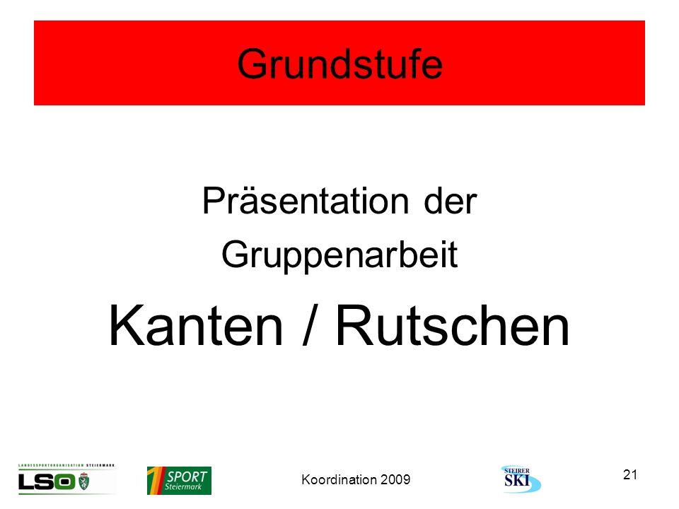 Kanten / Rutschen Grundstufe Präsentation der Gruppenarbeit