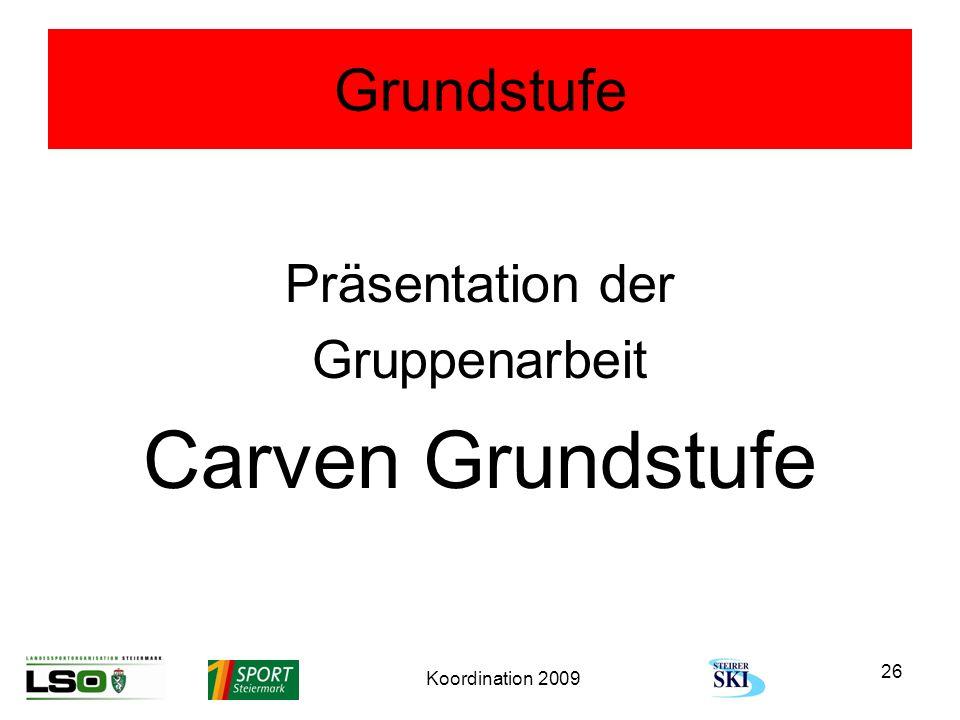 Carven Grundstufe Grundstufe Präsentation der Gruppenarbeit