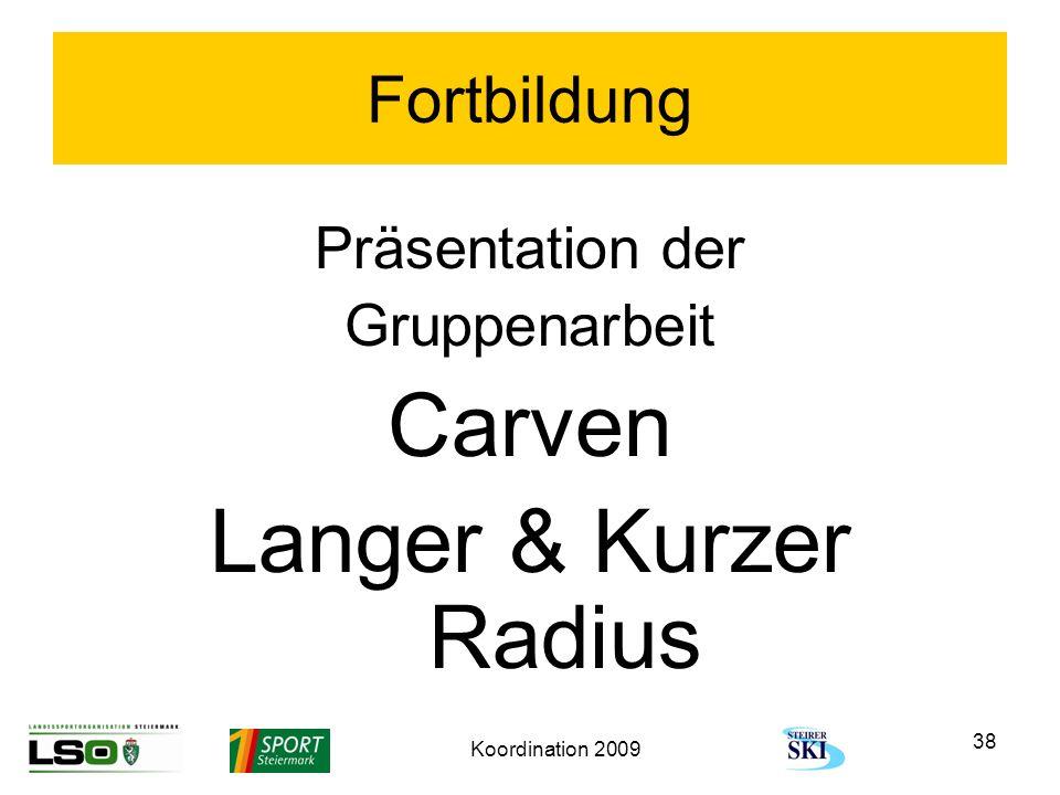 Carven Langer & Kurzer Radius Fortbildung Präsentation der