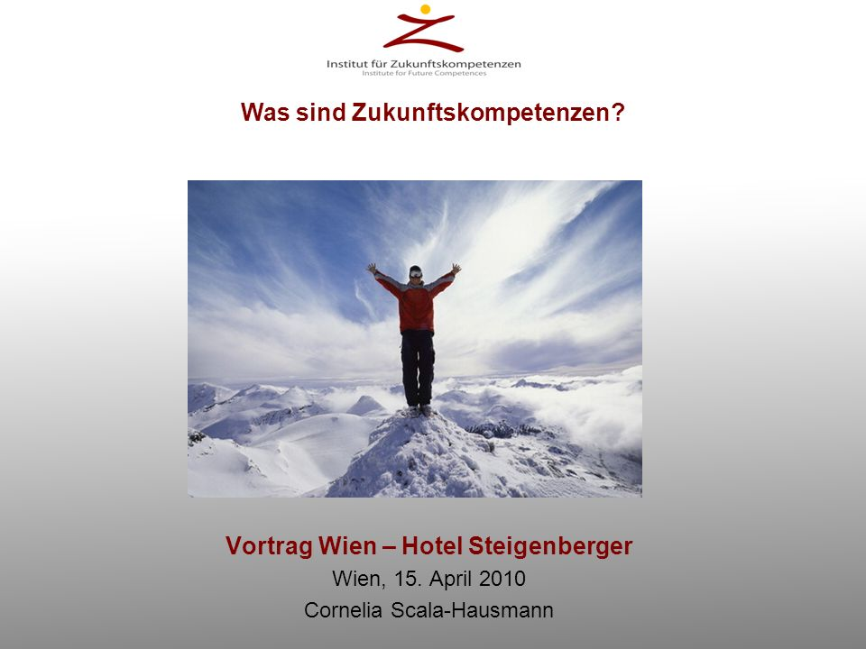 Was sind Zukunftskompetenzen Vortrag Wien – Hotel Steigenberger