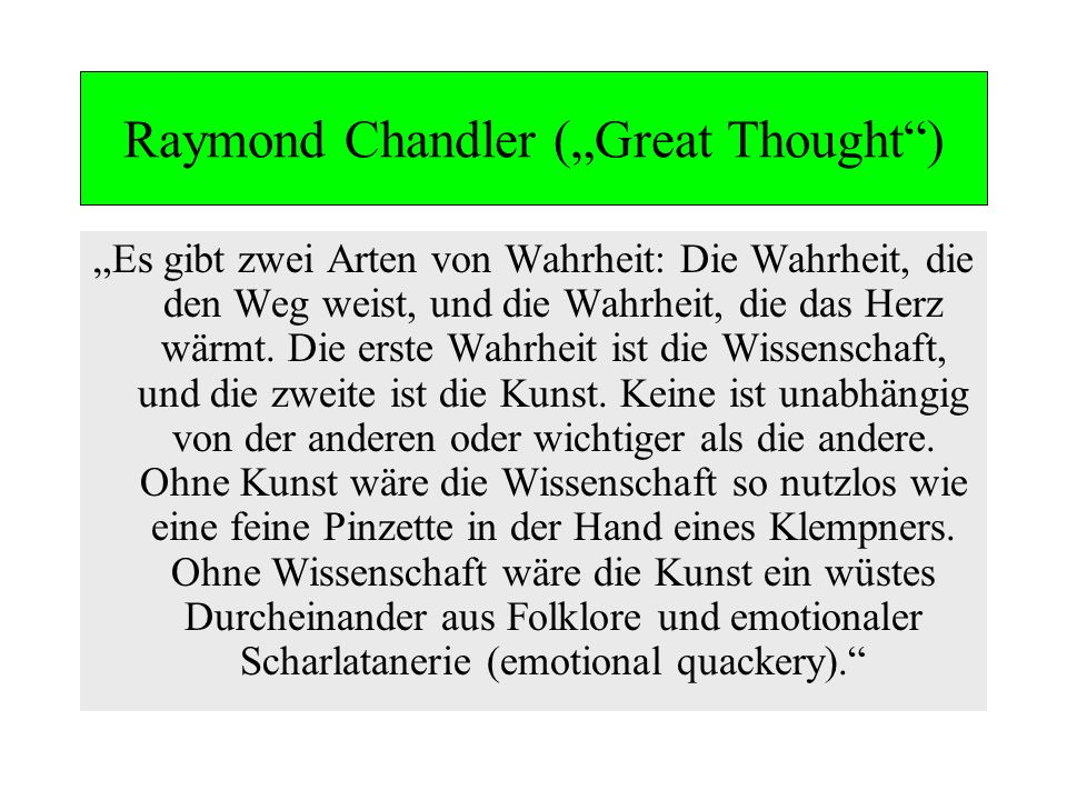 "Raymond Chandler (""Great Thought )"