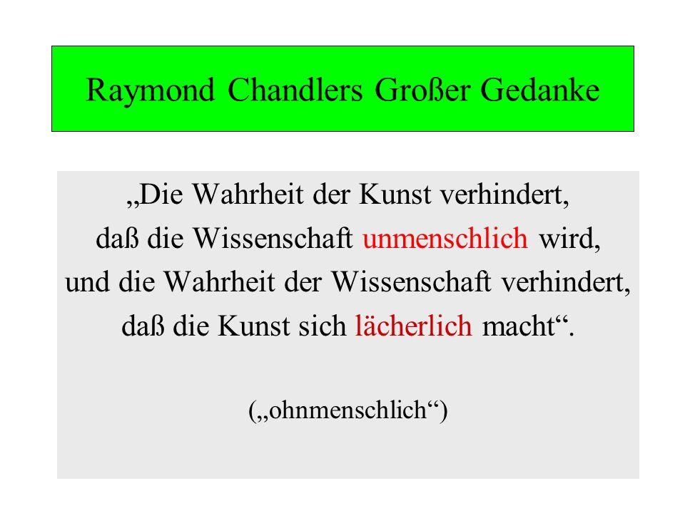 Raymond Chandlers Großer Gedanke