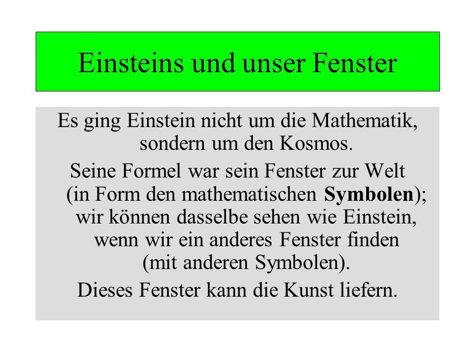 Einsteins und unser Fenster