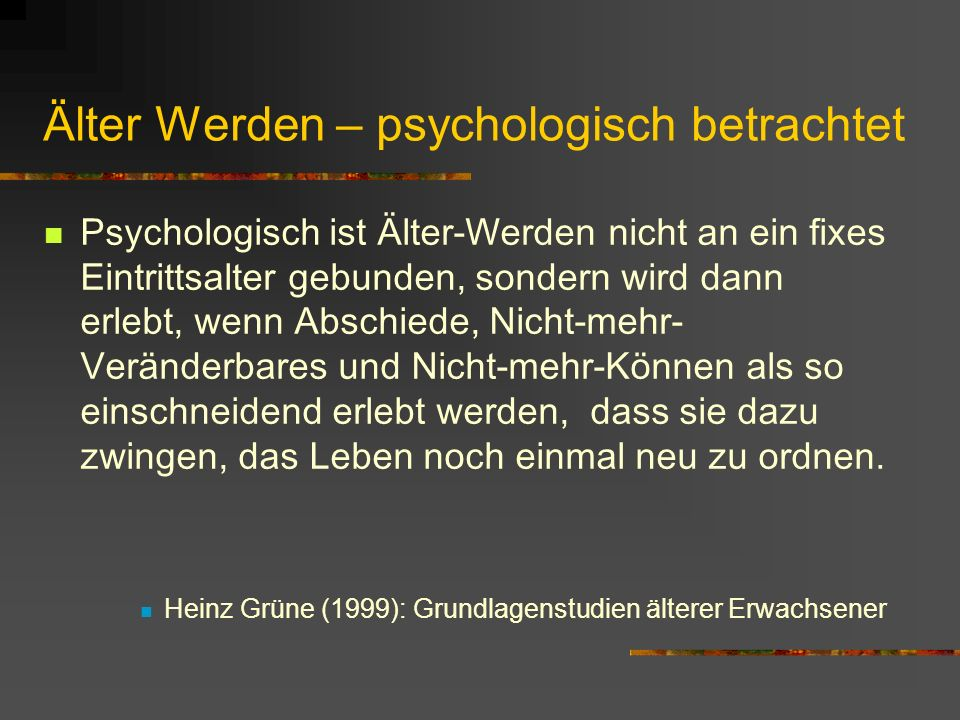Älter Werden – psychologisch betrachtet