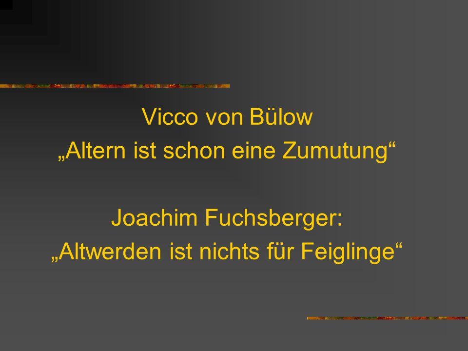"""""""Altern ist schon eine Zumutung Joachim Fuchsberger:"""