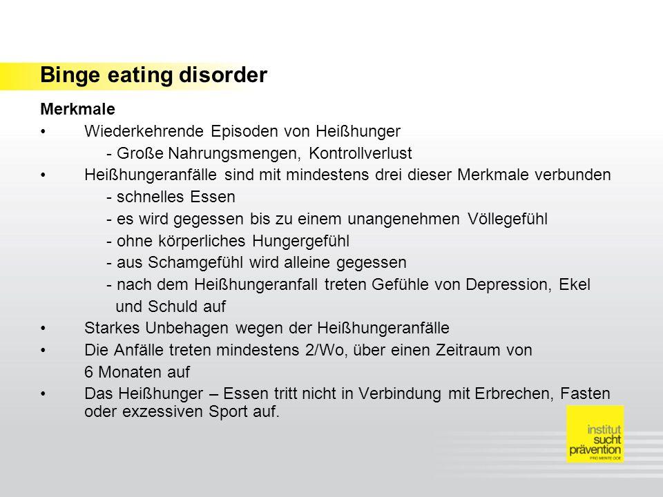 Binge eating disorder Merkmale Wiederkehrende Episoden von Heißhunger
