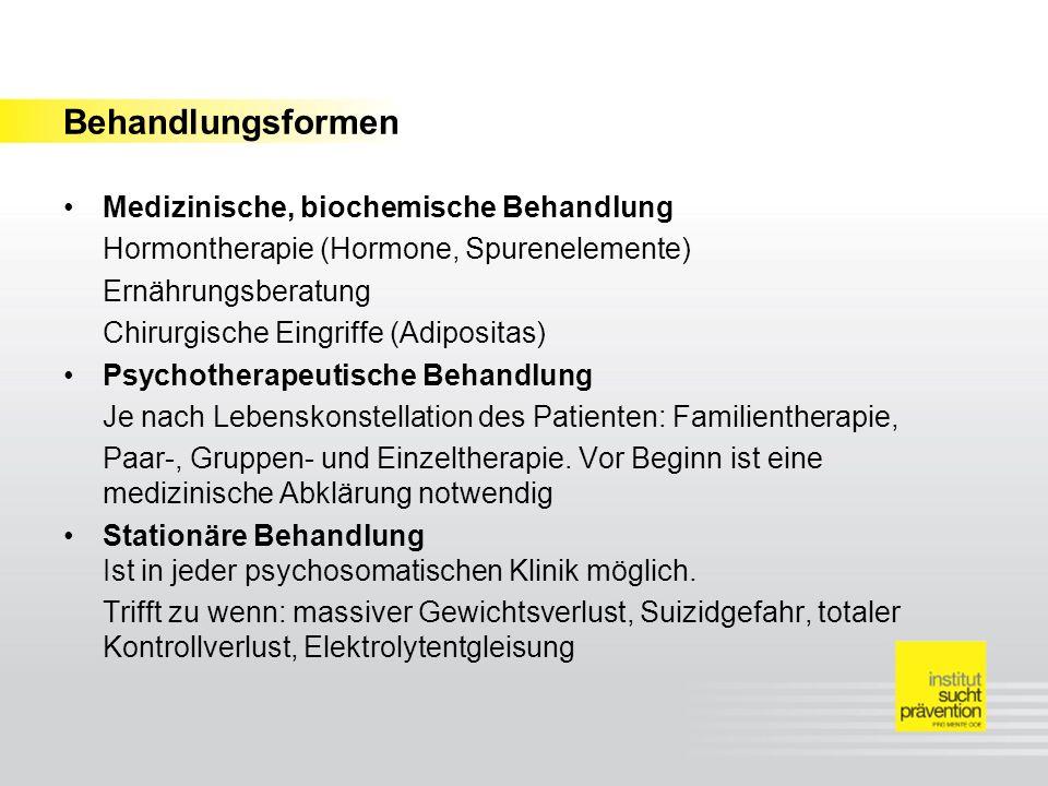 Behandlungsformen Medizinische, biochemische Behandlung