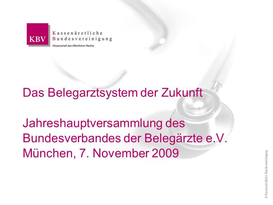 Das Belegarztsystem der Zukunft Jahreshauptversammlung des Bundesverbandes der Belegärzte e.V. München, 7. November 2009