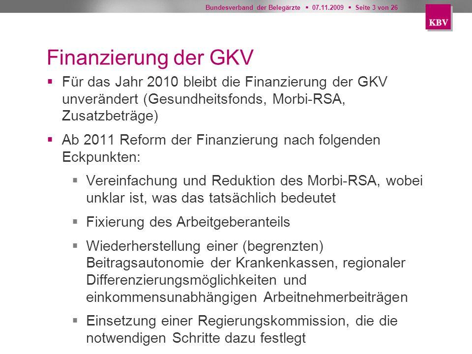 Finanzierung der GKV Für das Jahr 2010 bleibt die Finanzierung der GKV unverändert (Gesundheitsfonds, Morbi-RSA, Zusatzbeträge)