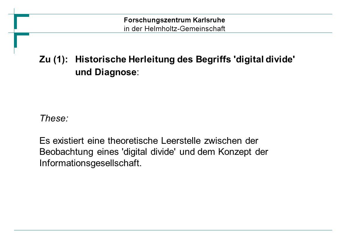 Zu (1):. Historische Herleitung des Begriffs digital divide