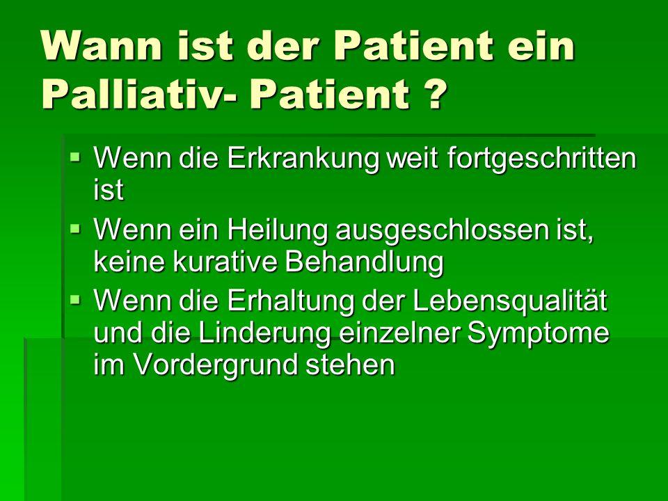 Wann ist der Patient ein Palliativ- Patient