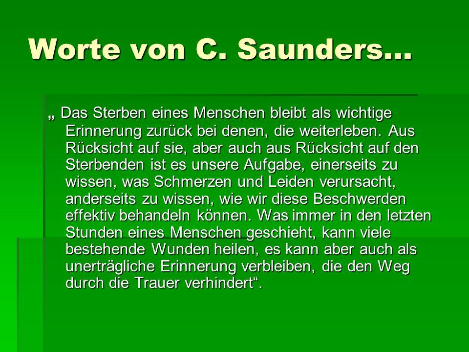 Worte von C. Saunders...