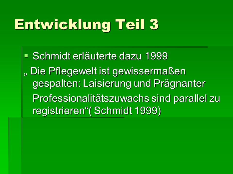 Entwicklung Teil 3 Schmidt erläuterte dazu 1999