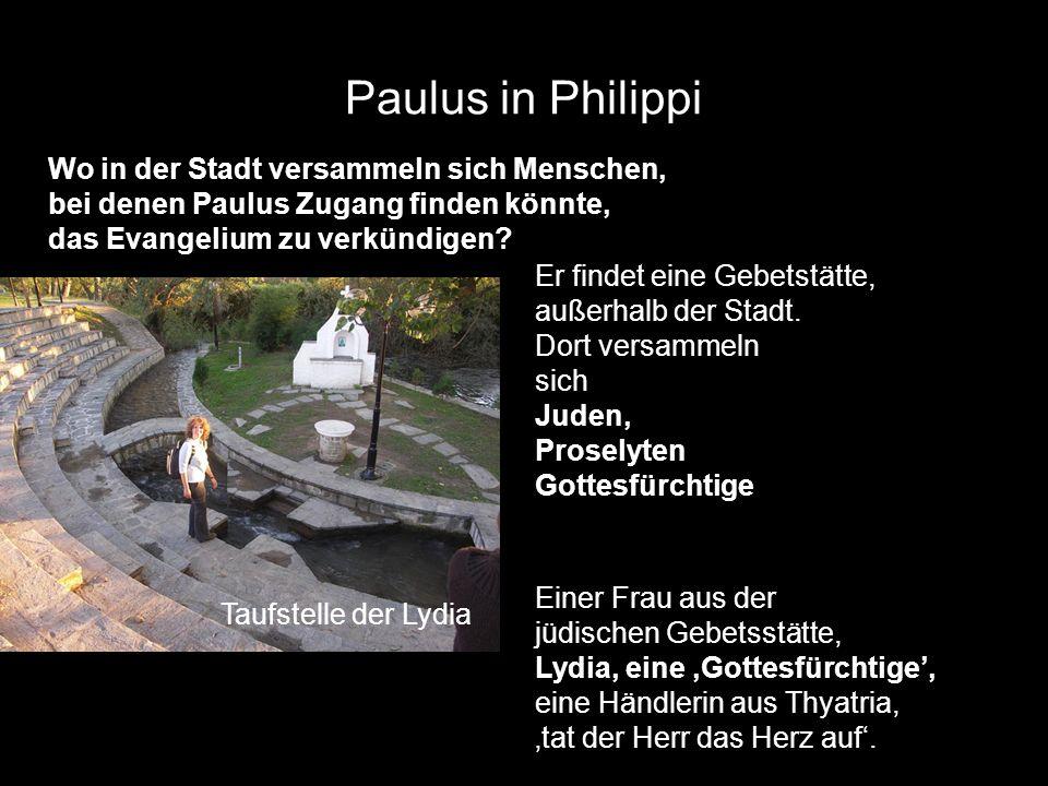 Paulus in Philippi Wo in der Stadt versammeln sich Menschen,